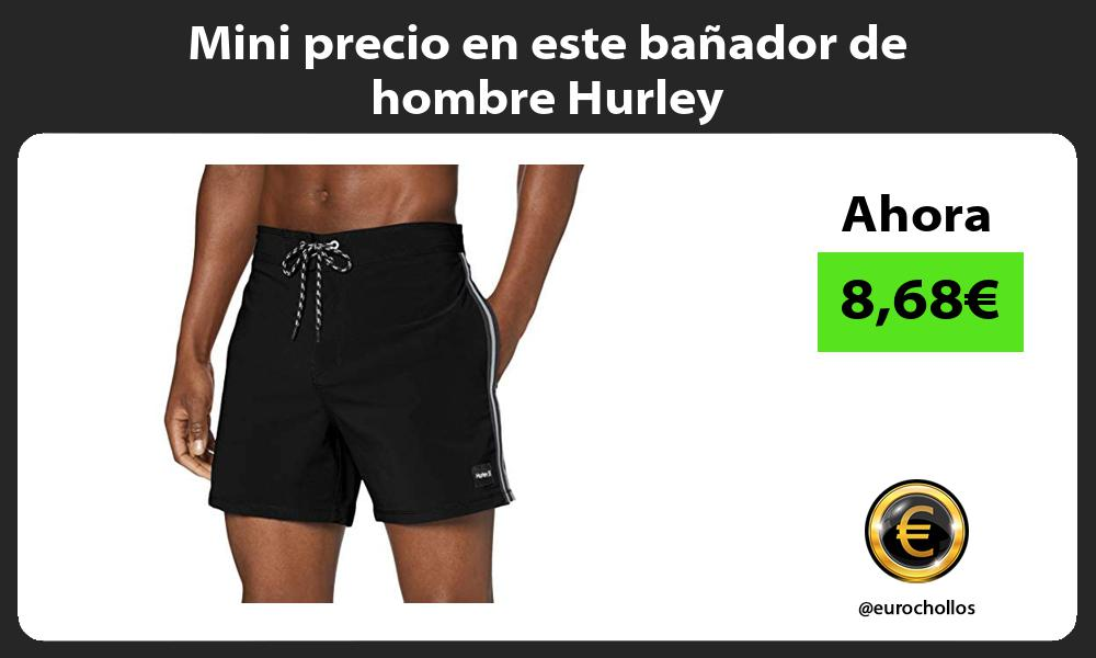 Mini precio en este banador de hombre Hurley