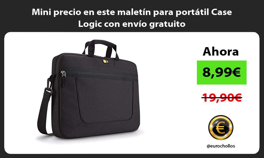 Mini precio en este maletin para portatil Case Logic con envio gratuito