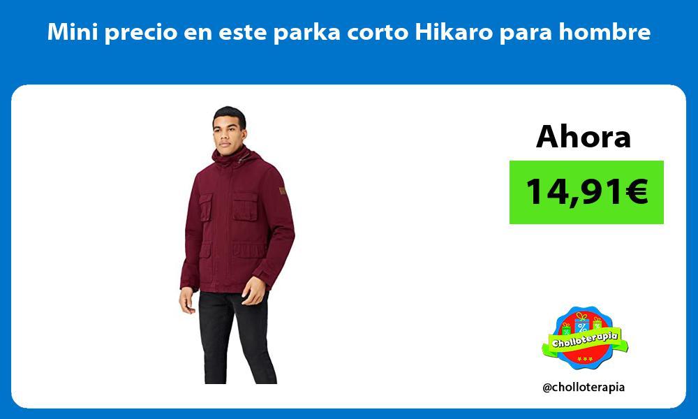 Mini precio en este parka corto Hikaro para hombre