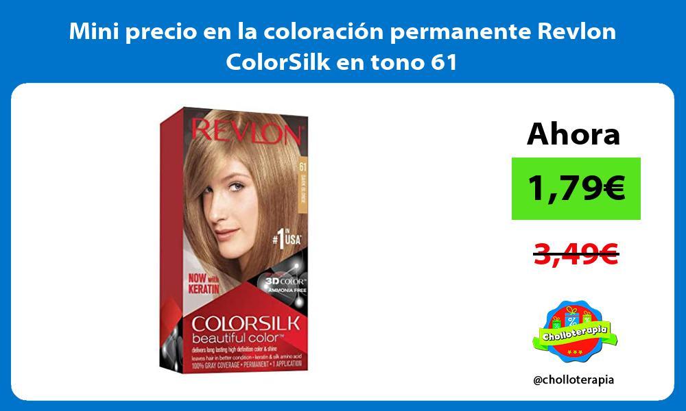 Mini precio en la coloracion permanente Revlon ColorSilk en tono 61