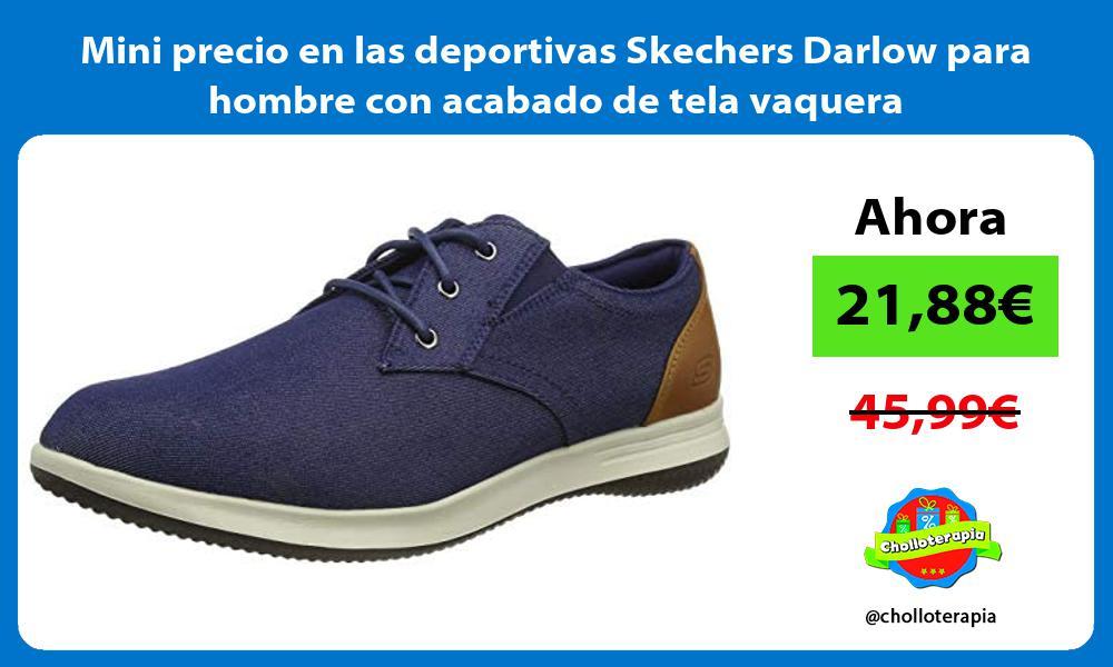 Mini precio en las deportivas Skechers Darlow para hombre con acabado de tela vaquera