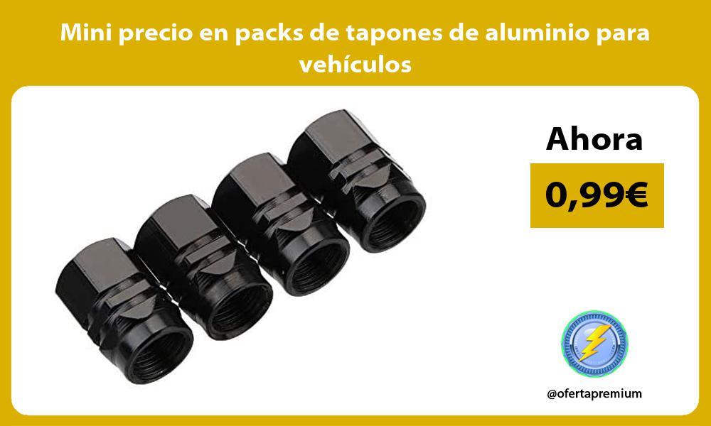 Mini precio en packs de tapones de aluminio para vehiculos