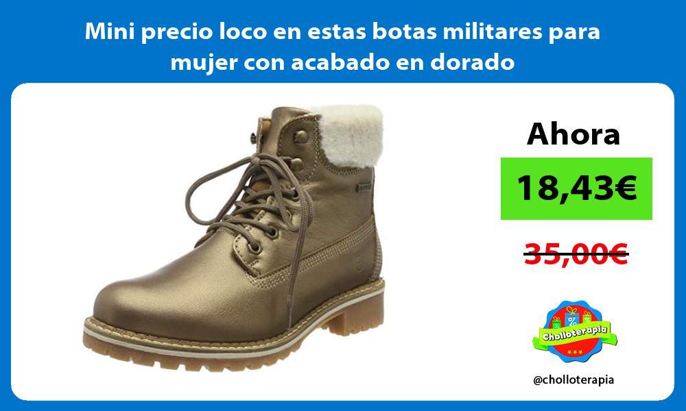 Mini precio loco en estas botas militares para mujer con acabado en dorado
