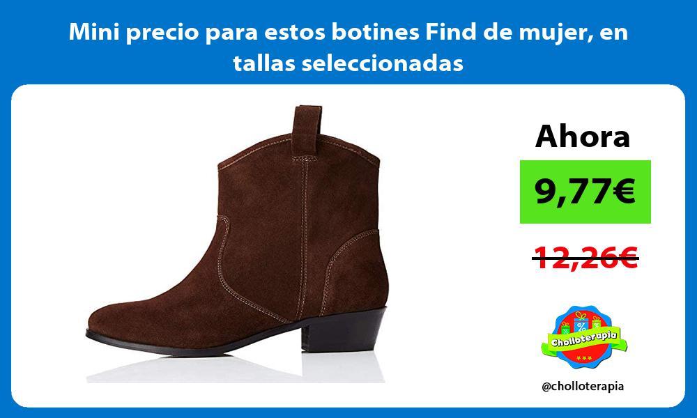 Mini precio para estos botines Find de mujer en tallas seleccionadas