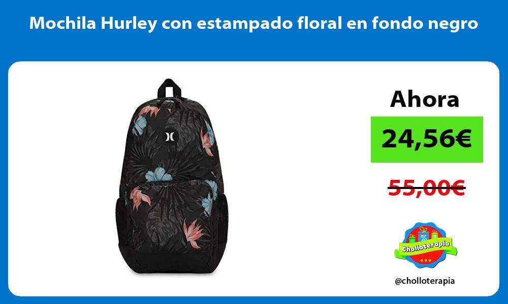 Mochila Hurley con estampado floral en fondo negro