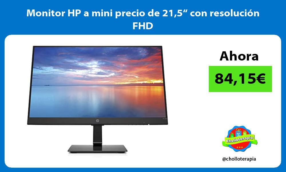 """Monitor HP a mini precio de 215"""" con resolución FHD"""