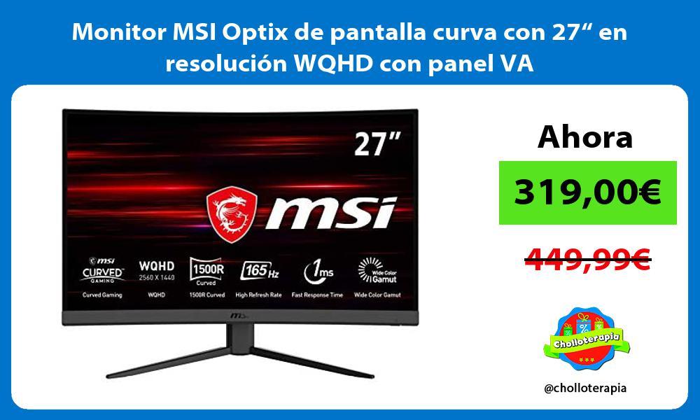 Monitor MSI Optix de pantalla curva con 27 en resolucion WQHD con panel VA