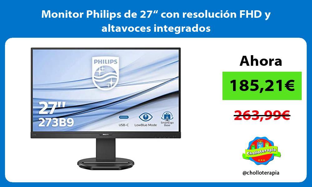 Monitor Philips de 27 con resolucion FHD y altavoces integrados