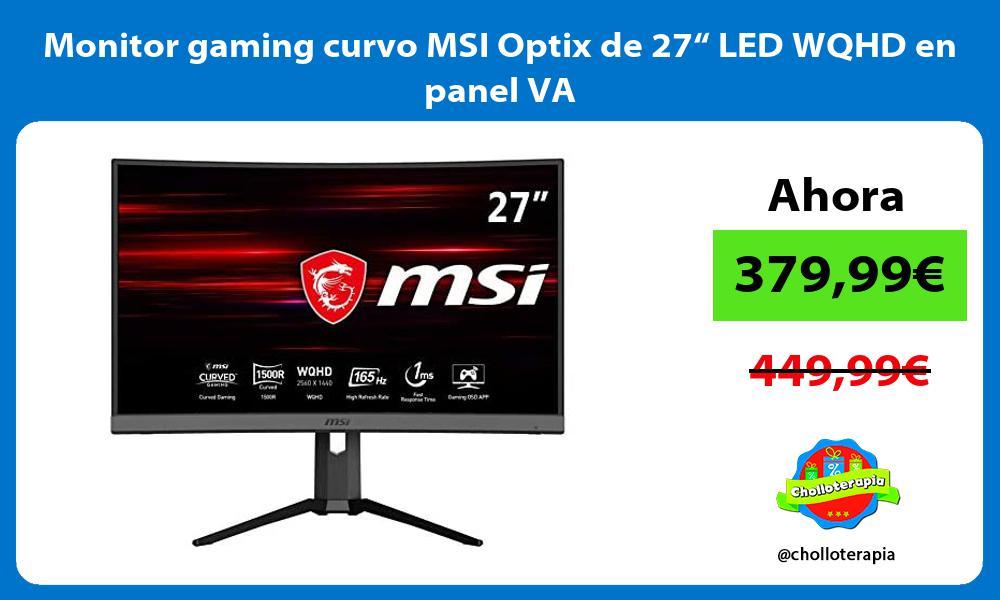 """Monitor gaming curvo MSI Optix de 27"""" LED WQHD en panel VA"""