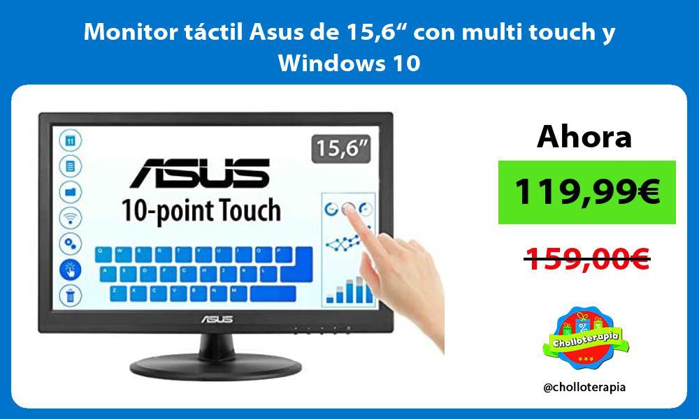 Monitor tactil Asus de 156 con multi touch y Windows 10