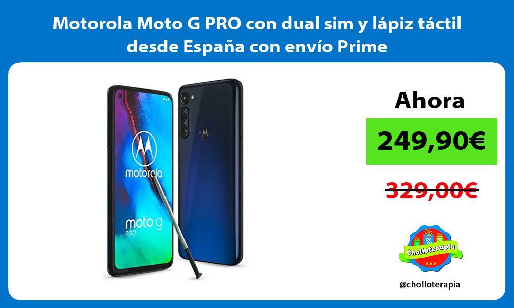 Motorola Moto G PRO con dual sim y lápiz táctil desde España con envío Prime