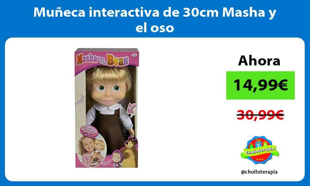 Muñeca interactiva de 30cm Masha y el oso