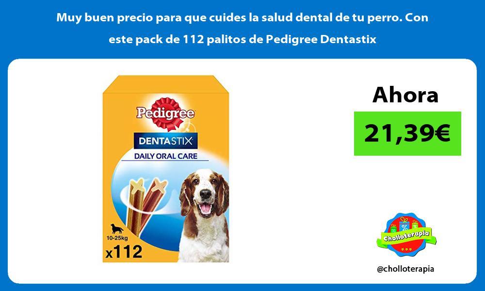 Muy buen precio para que cuides la salud dental de tu perro Con este pack de 112 palitos de Pedigree Dentastix