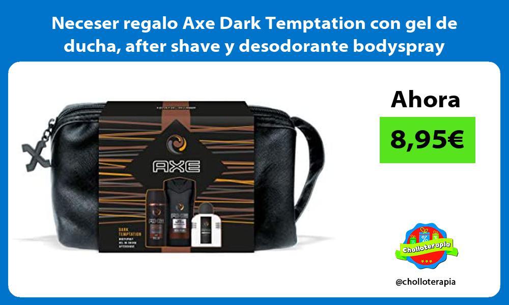 Neceser regalo Axe Dark Temptation con gel de ducha after shave y desodorante bodyspray
