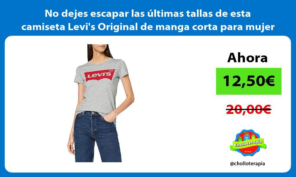 No dejes escapar las ultimas tallas de esta camiseta Levis Original de manga corta para mujer