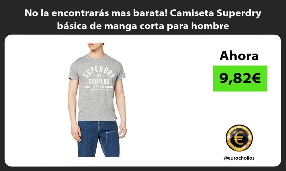 No la encontraras mas barata Camiseta Superdry basica de manga corta para hombre