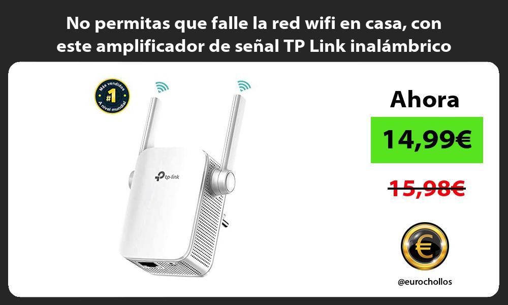 No permitas que falle la red wifi en casa con este amplificador de senal TP Link inalambrico