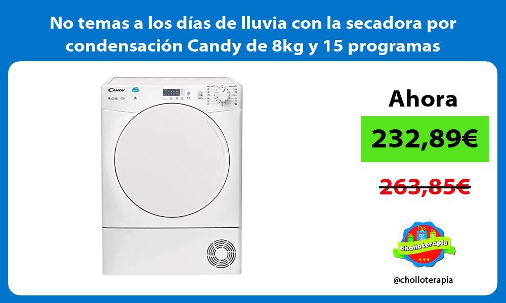 No temas a los dias de lluvia con la secadora por condensacion Candy de 8kg y 15 programas