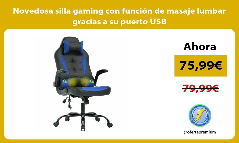 Novedosa silla gaming con funcion de masaje lumbar gracias a su puerto USB