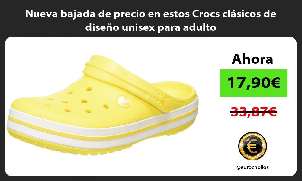 Nueva bajada de precio en estos Crocs clasicos de diseno unisex para adulto