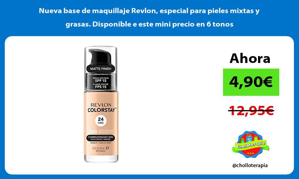 Nueva base de maquillaje Revlon especial para pieles mixtas y grasas Disponible e este mini precio en 6 tonos