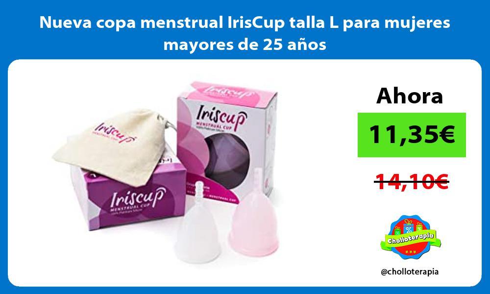 Nueva copa menstrual IrisCup talla L para mujeres mayores de 25 anos