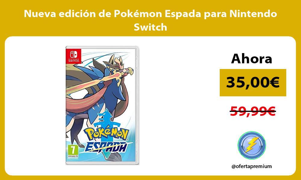 Nueva edicion de Pokemon Espada para Nintendo Switch