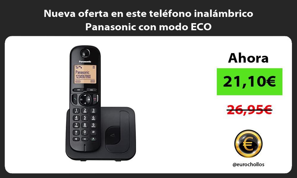 Nueva oferta en este telefono inalambrico Panasonic con modo ECO