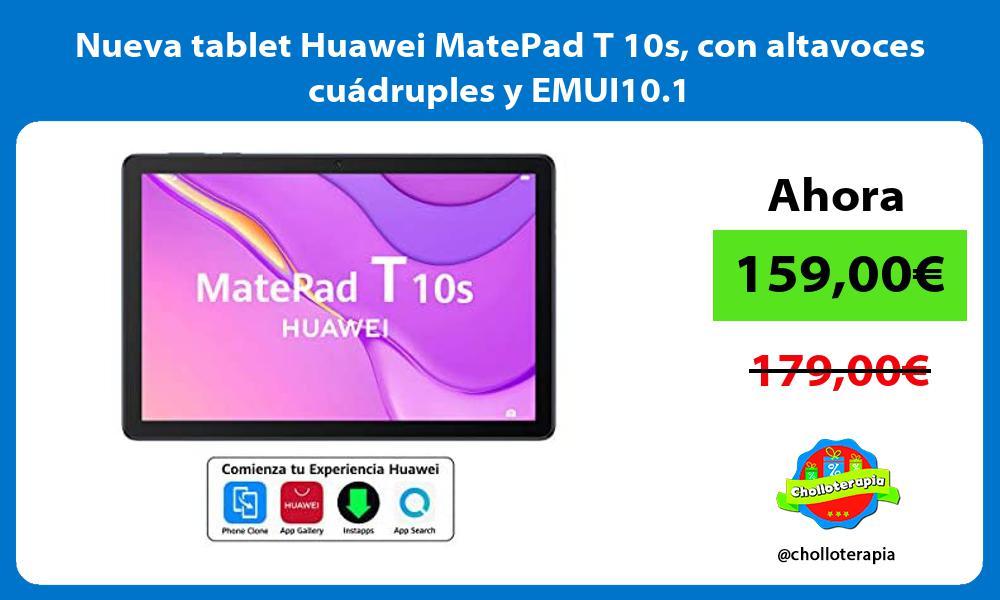 Nueva tablet Huawei MatePad T 10s con altavoces cuadruples y EMUI10 1