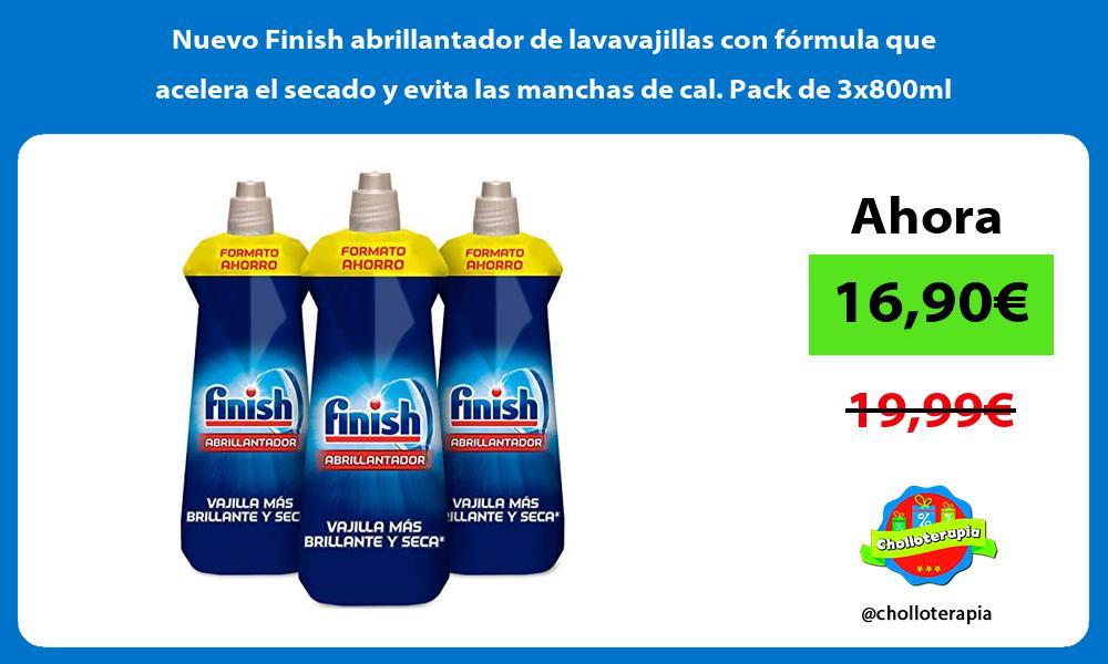 Nuevo Finish abrillantador de lavavajillas con formula que acelera el secado y evita las manchas de cal Pack de 3x800ml