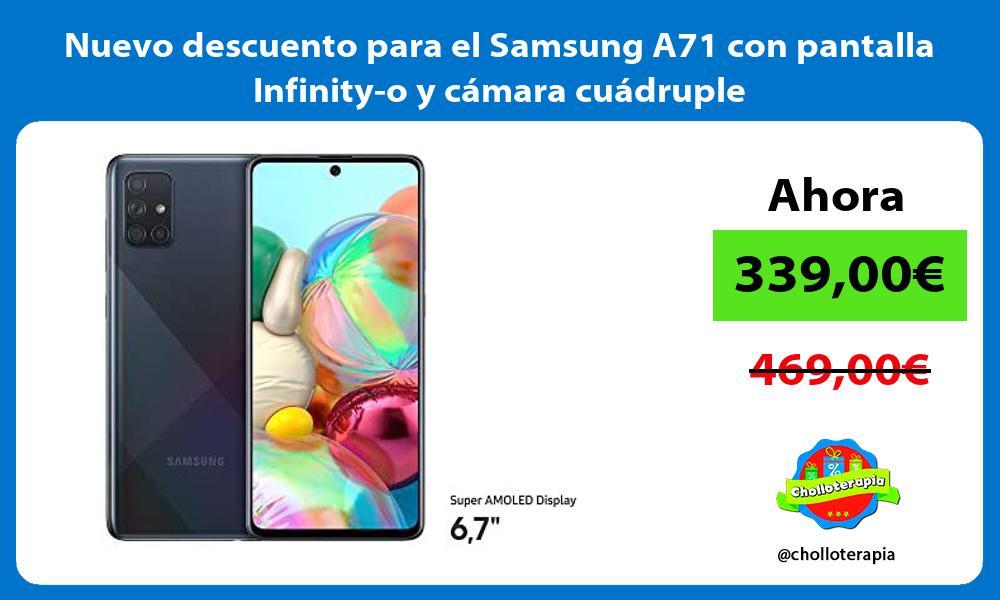 Nuevo descuento para el Samsung A71 con pantalla Infinity o y camara cuadruple