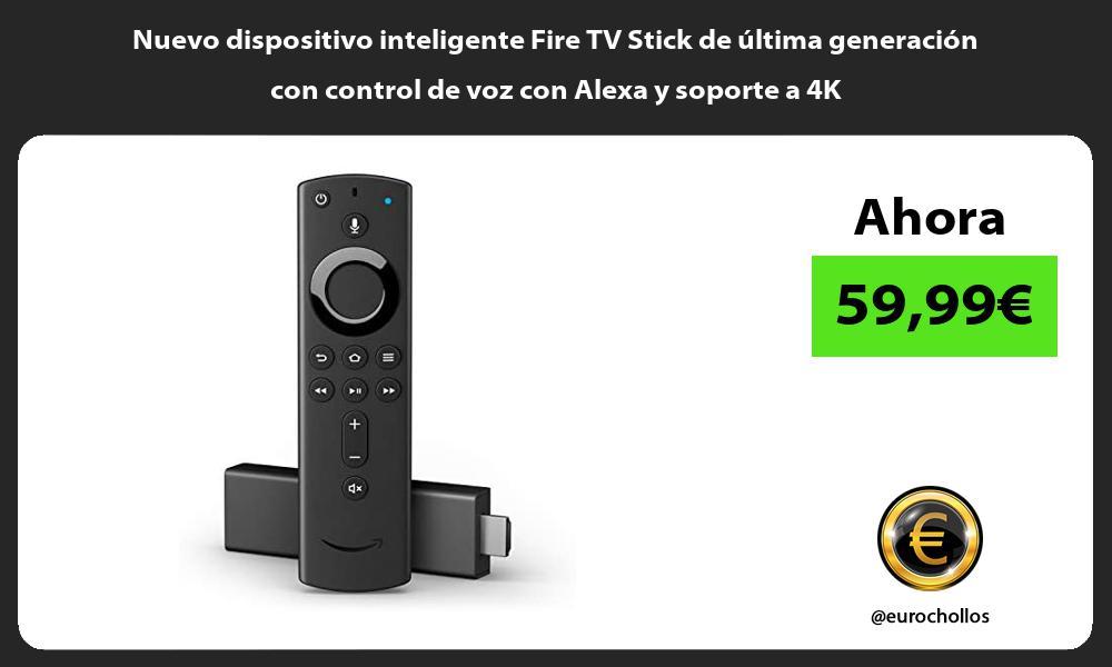Nuevo dispositivo inteligente Fire TV Stick de ultima generacion con control de voz con Alexa y soporte a 4K