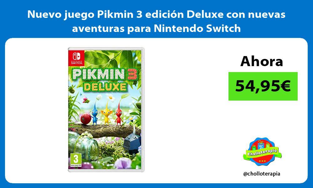 Nuevo juego Pikmin 3 edicion Deluxe con nuevas aventuras para Nintendo Switch