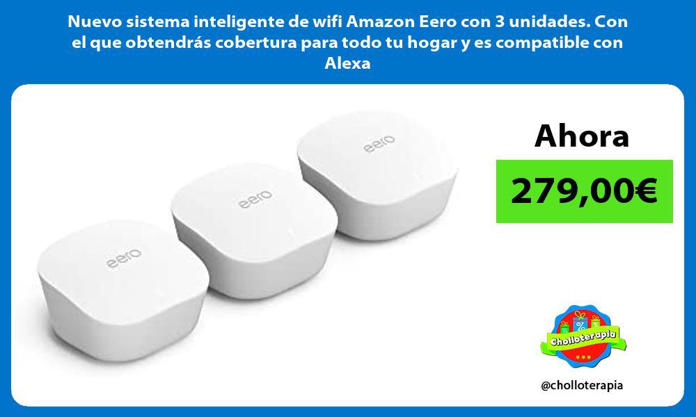 Nuevo sistema inteligente de wifi Amazon Eero con 3 unidades Con el que obtendras cobertura para todo tu hogar y es compatible con Alexa