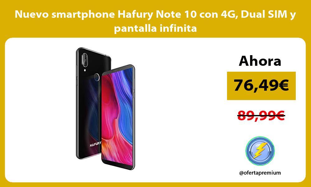 Nuevo smartphone Hafury Note 10 con 4G Dual SIM y pantalla infinita