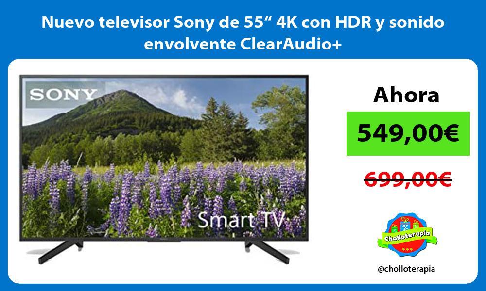 Nuevo televisor Sony de 55 4K con HDR y sonido envolvente ClearAudio