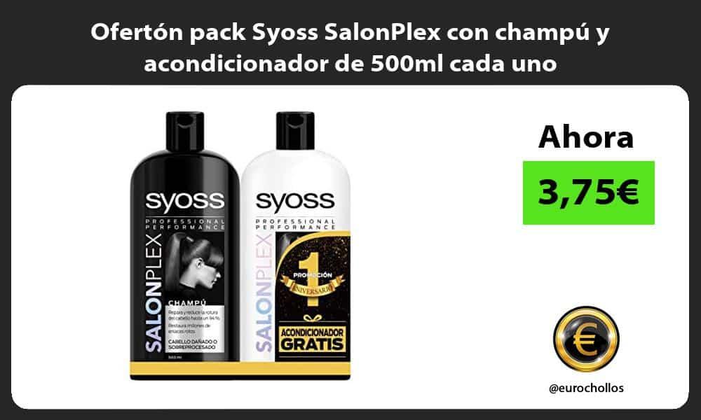 Ofertón pack Syoss SalonPlex con champú y acondicionador de 500ml cada uno