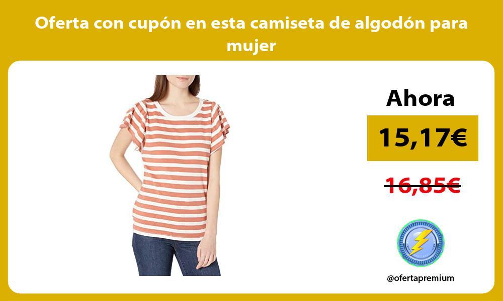 Oferta con cupon en esta camiseta de algodon para mujer
