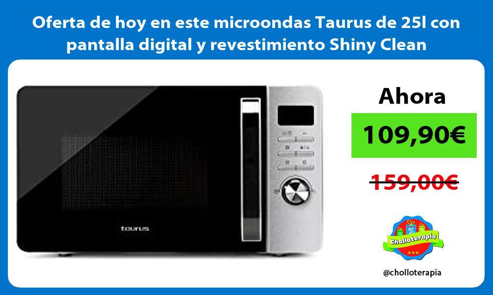 Oferta de hoy en este microondas Taurus de 25l con pantalla digital y revestimiento Shiny Clean
