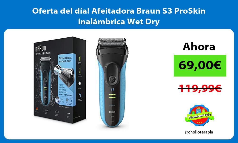 Oferta del dia Afeitadora Braun S3 ProSkin inalambrica Wet Dry