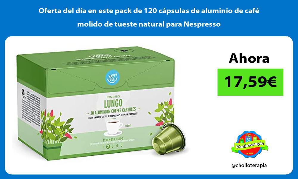 Oferta del dia en este pack de 120 capsulas de aluminio de cafe molido de tueste natural para Nespresso
