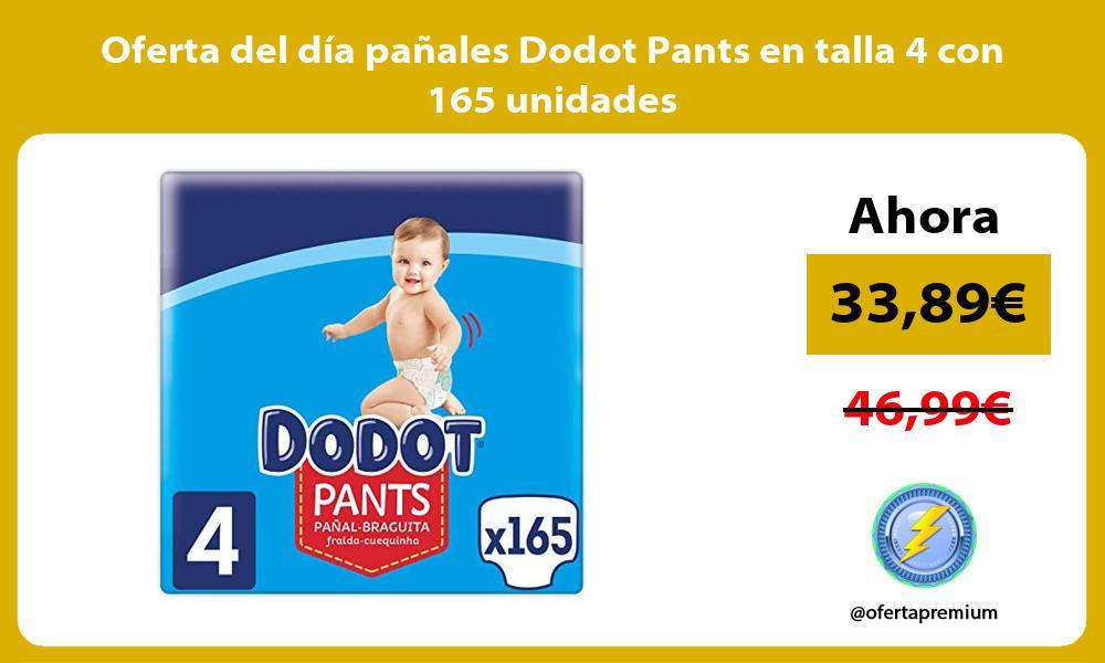 Oferta del dia panales Dodot Pants en talla 4 con 165 unidades