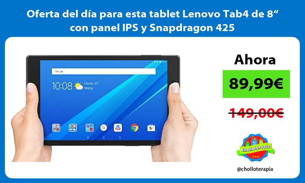 Oferta del dia para esta tablet Lenovo Tab4 de 8 con panel IPS y Snapdragon 425