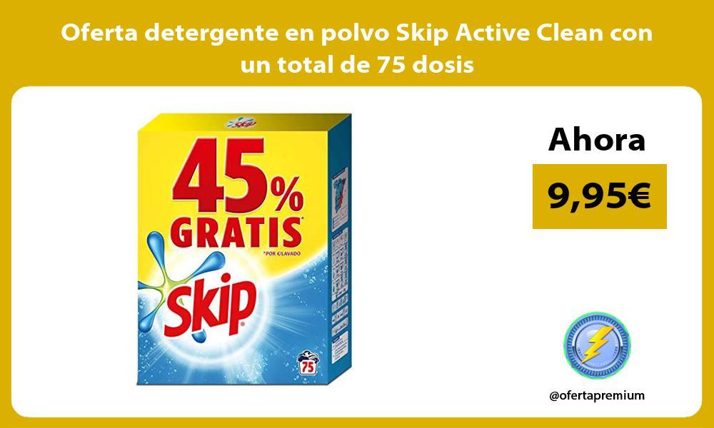 Oferta detergente en polvo Skip Active Clean con un total de 75 dosis