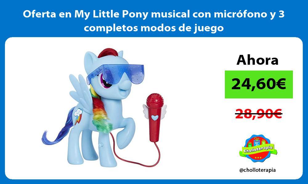 Oferta en My Little Pony musical con microfono y 3 completos modos de juego