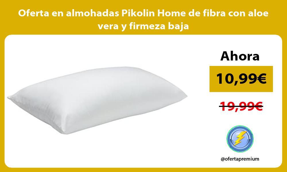 Oferta en almohadas Pikolin Home de fibra con aloe vera y firmeza baja