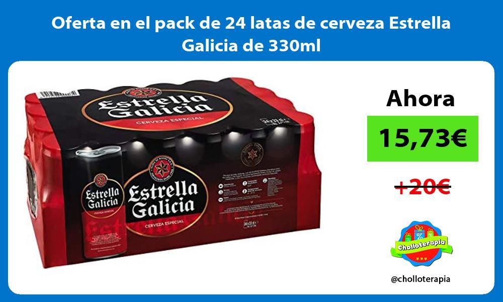 Oferta en el pack de 24 latas de cerveza Estrella Galicia de 330ml