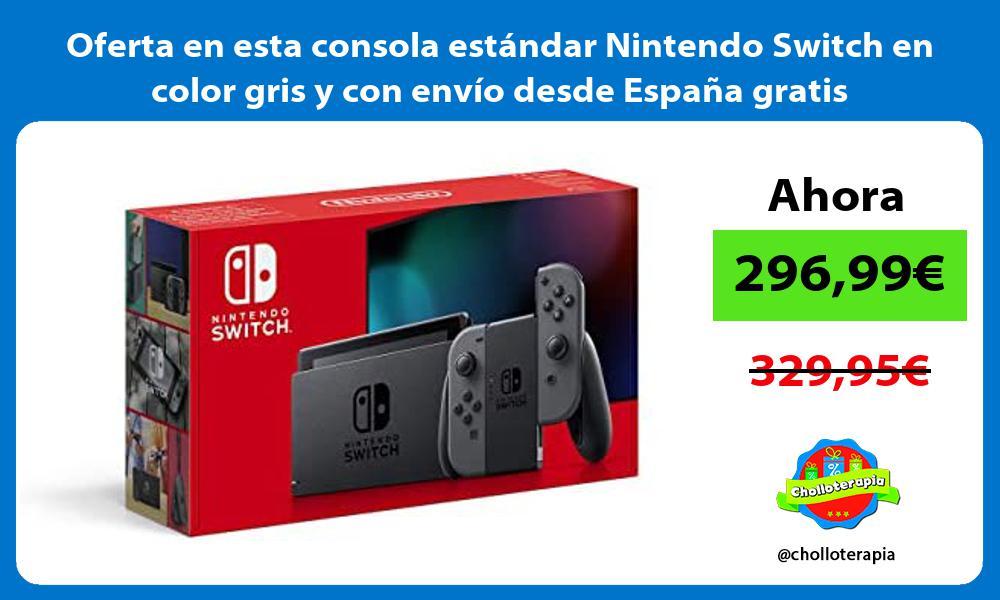 Oferta en esta consola estandar Nintendo Switch en color gris y con envio desde Espana gratis