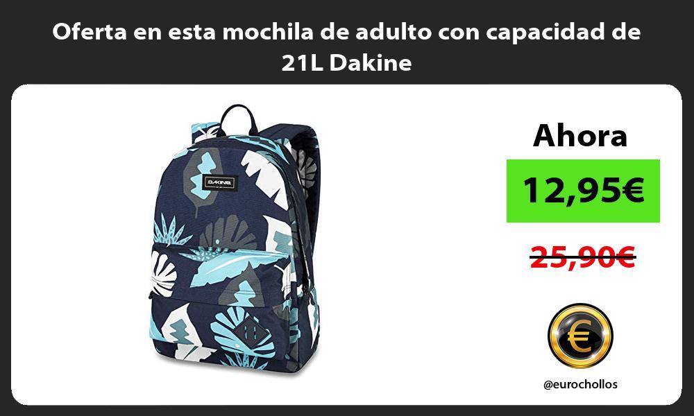 Oferta en esta mochila de adulto con capacidad de 21L Dakine