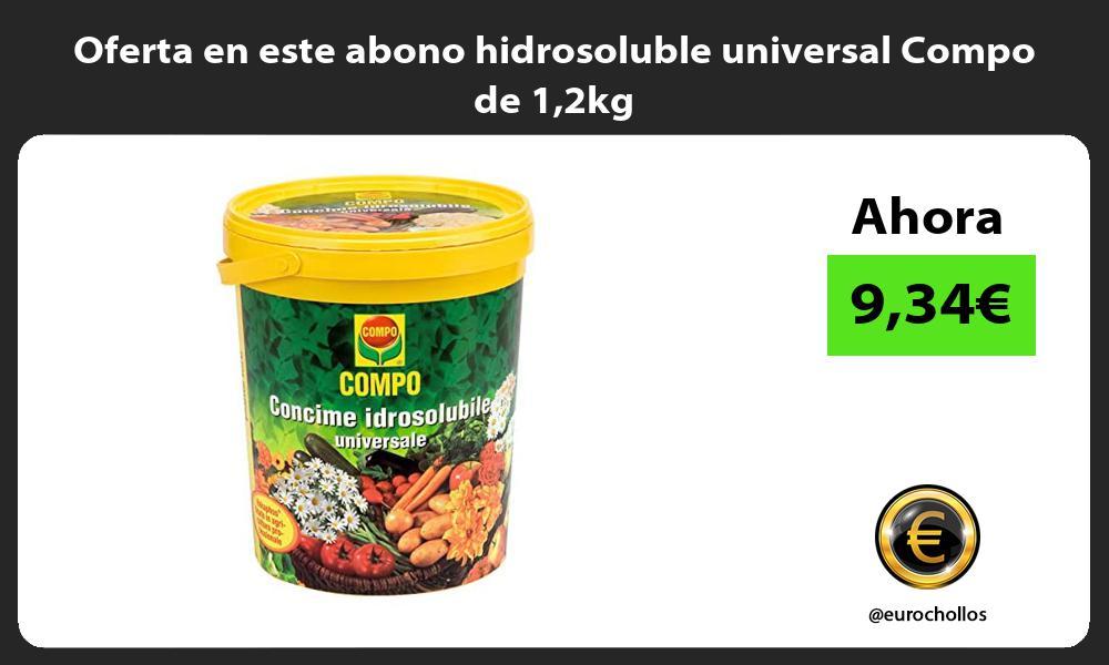 Oferta en este abono hidrosoluble universal Compo de 12kg
